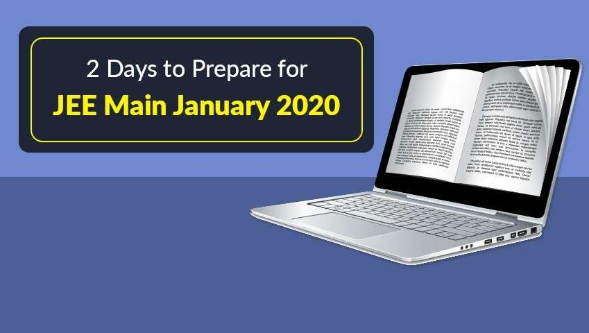 2 Days to Prepare for JEE Main January 2020