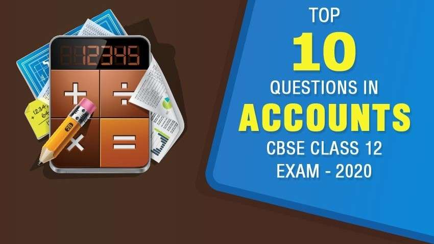 Top 10 Questions in Accounts CBSE Class 12 Exam - 2020
