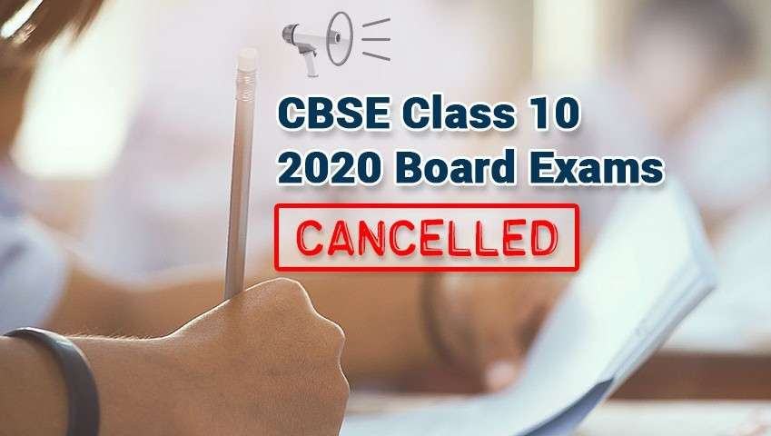CBSE Class 10 2020 Board Exams Cancelled