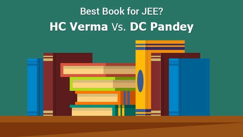 HC Verma Vs. DC Pandey: Which books are best to prepare for JEE?