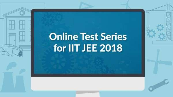 Improve your Performance in IIT JEE 2018 with Online Test Series