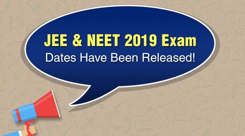 JEE 2019 & NEET 2019 Exam Dates Have Been Released!