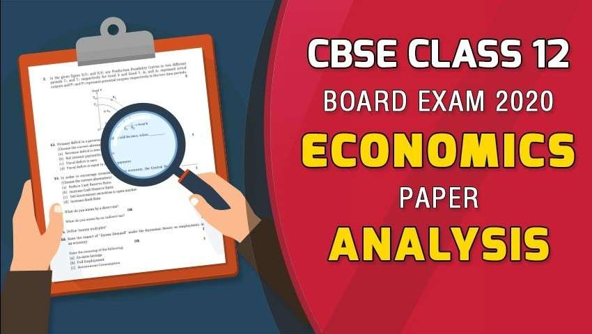 CBSE Class 12 Economics Board Paper Analysis - 2020