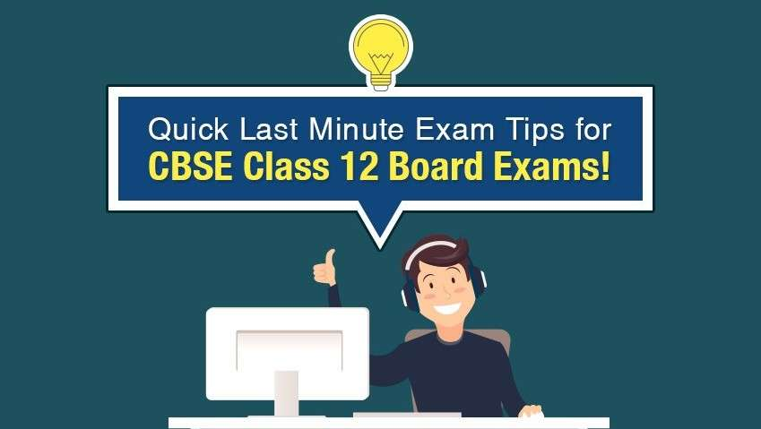 Check Out Quick Last Minute Exam Tips for CBSE Class 12 Board Exams!