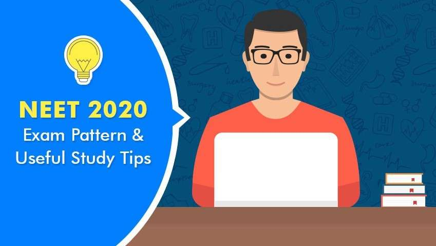 NEET 2020 Exam Pattern and Useful Study Tips
