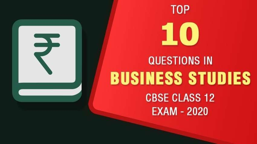 Top 10 Questions in Business Studies CBSE Class 12 Exam - 2020