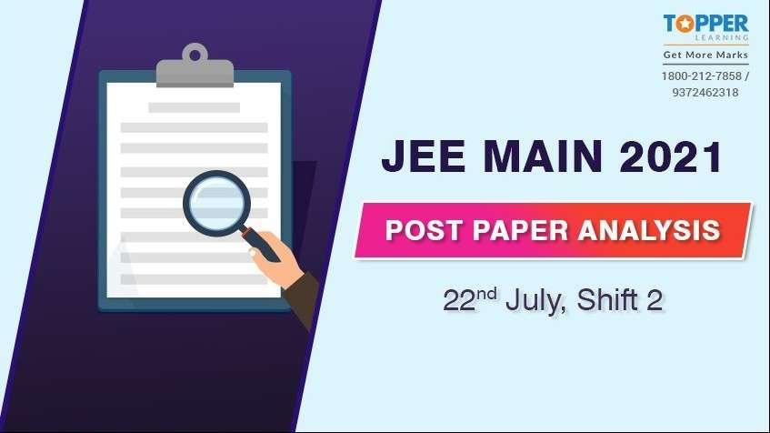 JEE Main 2021 Post Paper Analysis - 22nd July, Shift 2