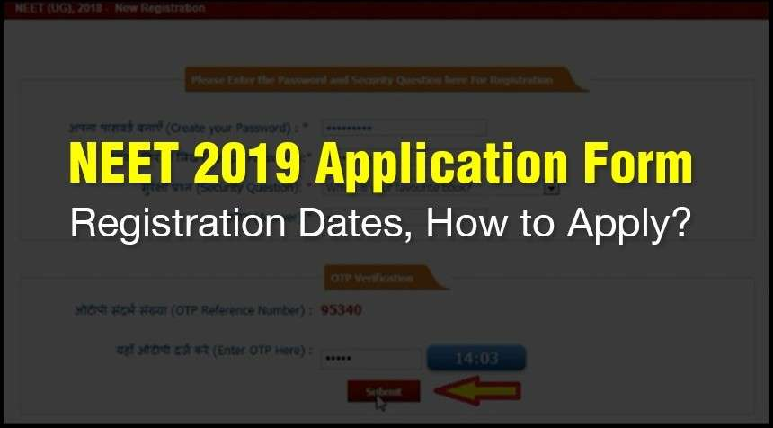 NEET 2019 Application Form, Registration Dates, How to Apply?