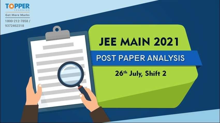 JEE Main 2021 Post Paper Analysis - 26th July, Shift 2