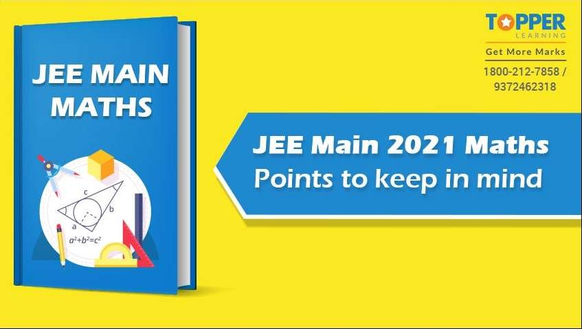 JEE Main 2021 Maths: Points to keep in mind