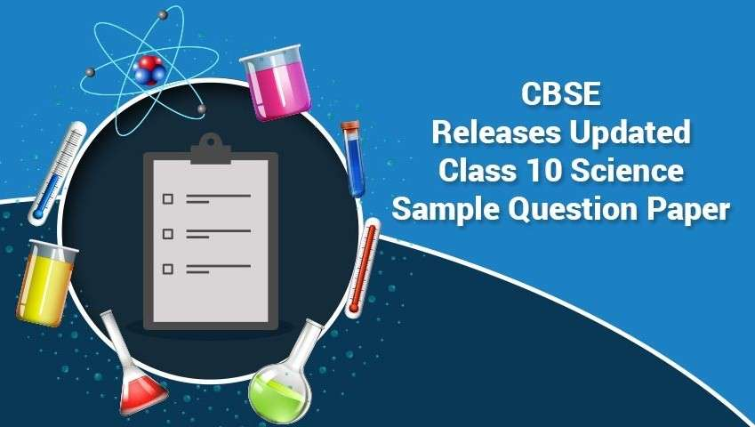 CBSE Releases Updated Class 10 Science Sample Question Paper