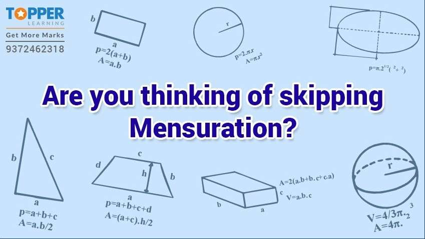Are you thinking of skipping Mensuration?