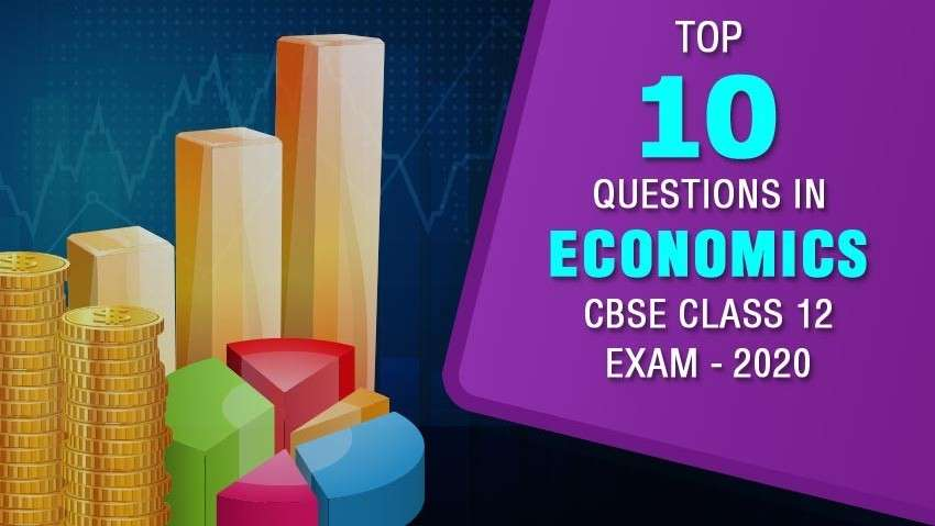 Top 10 Questions in CBSE Class 12 Economics Exam - 2020