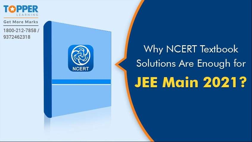 Why NCERT Textbook Solutions Are Enough for JEE Main 2021?