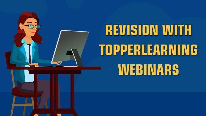 Revision with TopperLearning Webinars
