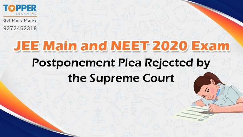 JEE Main and NEET 2020 Exams Postponement Plea Rejected By The Supreme Court.