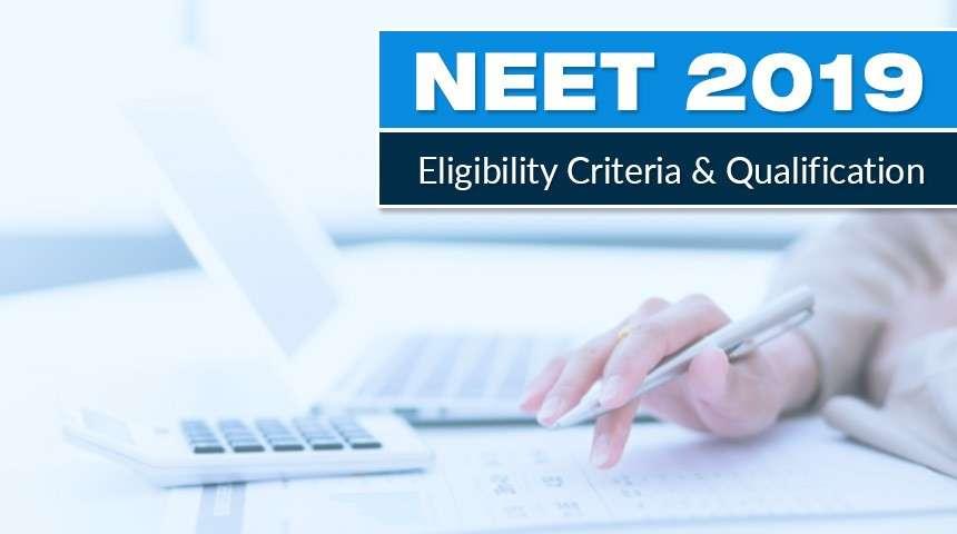 NEET 2019 Eligibility Criteria and Qualification