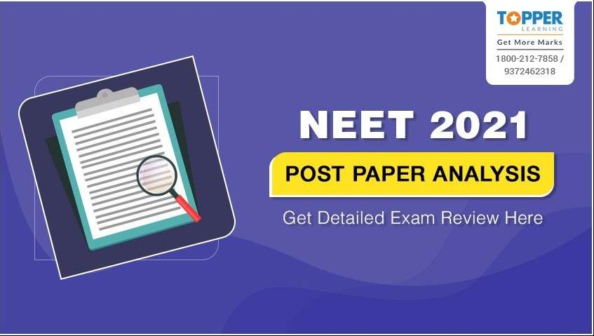 NEET 2021 Post Paper Analysis: Get Detailed Exam Review Here