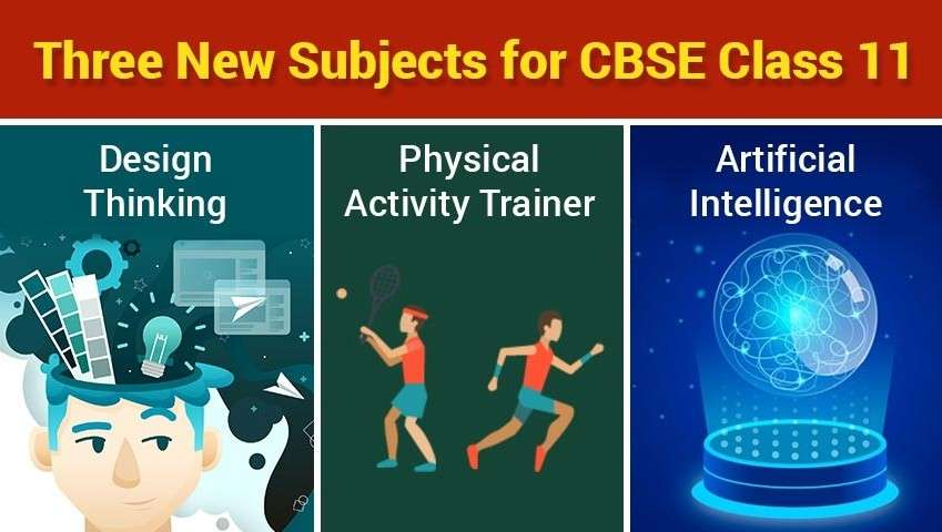 Three New Subjects for CBSE Class 11 - Design Thinking, Physical Activity Trainer and Artificial Intelligence