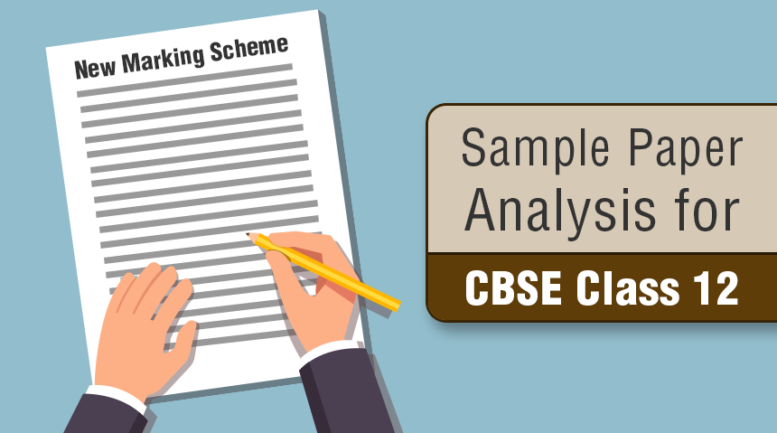 Sample Paper Analysis for CBSE Class 12 with New Marking Scheme