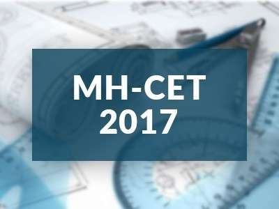 MH CET 2017 Application Form, Eligibility, Exam Dates, MH CET 2018 syllabus pattern