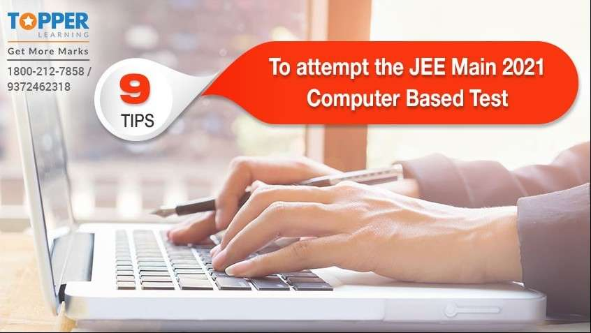 9 tips to attempt the JEE Main 2021 Computer Based Test