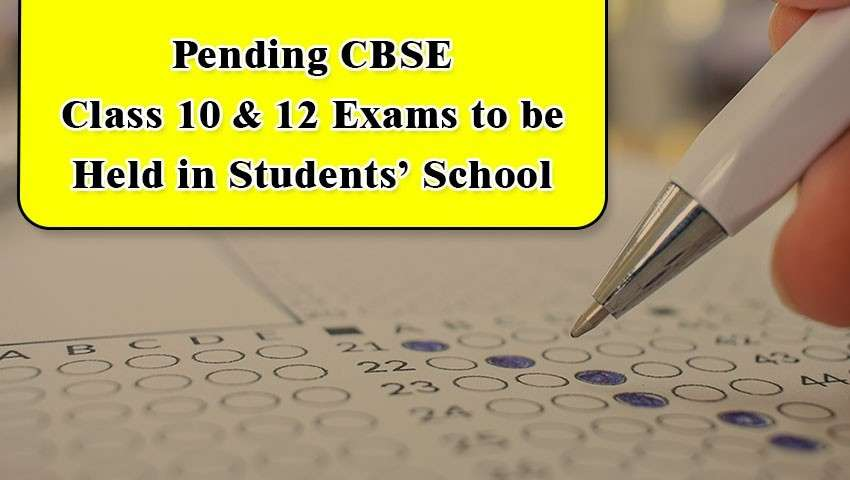 CBSE Class 10 and Class 12 Exams to Be Held In Students' School