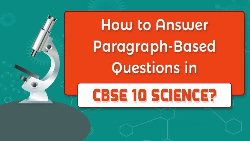 How to answer paragraph-based questions in CBSE 10 Science?