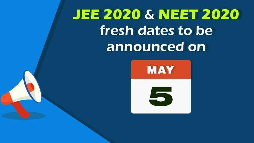 JEE 2020 and NEET 2020 fresh dates to be announced on May 5