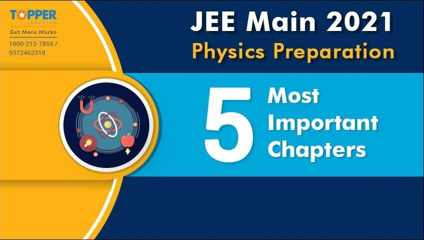 JEE Main 2021 Physics Preparation - 5 Most Important Chapters