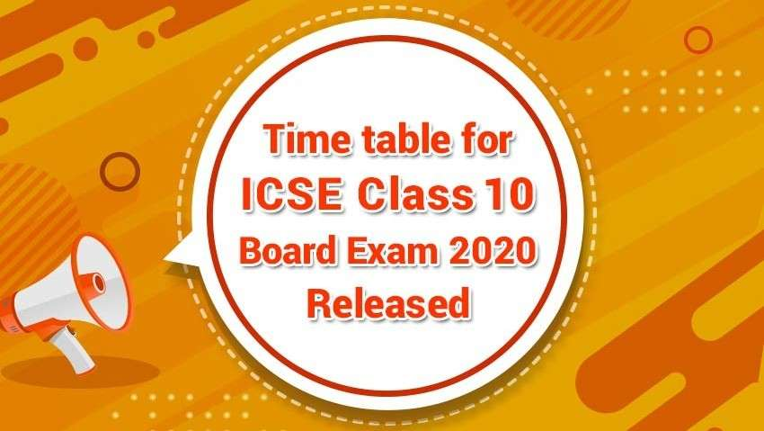 Time-table for ICSE Class 10 2020 Exam Released