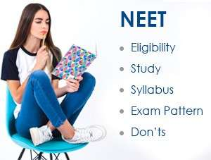 NEET: Eligibility, Study, Syllabus, Exam Pattern and Don'ts