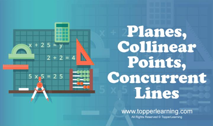 Basic Geometrical Ideas - Planes, Collinear Points, Concurrent Lines