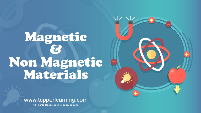 Magnetic and Non - Magnetic Materials