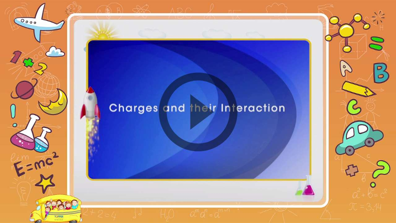 Charges and their Interaction - Types of Charges and their Interaction