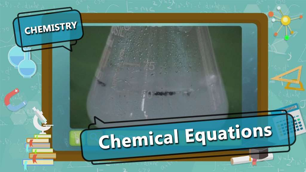 Chemical Reactions and Equations - Chemical Equation - Part 2