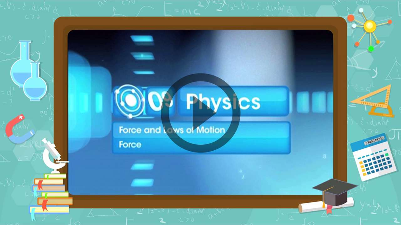 Force and Laws of Motion - Force - Part 2