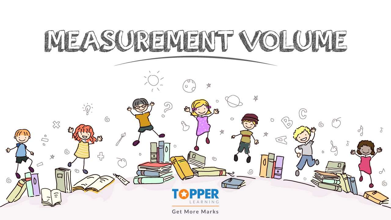 Physical Quantities and Measurement - Measurement of Volume and Area