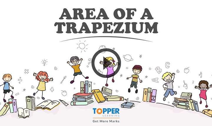 Area of Rectilinear Figures - Area of a Trapezium
