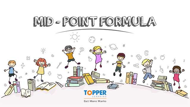 Section and Mid-Point Formula - Mid-Point Formula