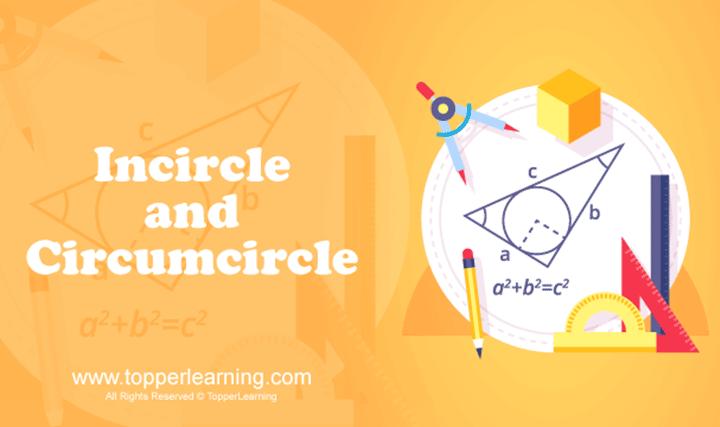 Circle - Incircle and Circumcircle