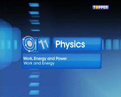 Work, Energy and Power - Work and Kinetic Energy - Part 1