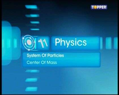 Systems of Particles and Rotational Motion - Rigid Body and Centre of Mass - Part 1
