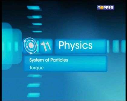 Systems of Particles and Rotational Motion - Torque - Part 1