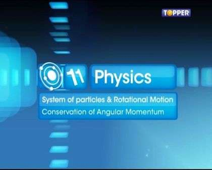Systems of Particles and Rotational Motion - Conservation of Angular Momentum - Part 1