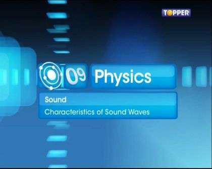 Characteristics of Sound - Physics - Notes, Questions & Answers for