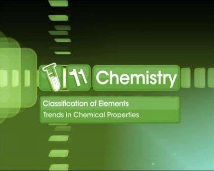 Periodic Classification of Elements - Trends in Chemical Properties of Elements - Part 1