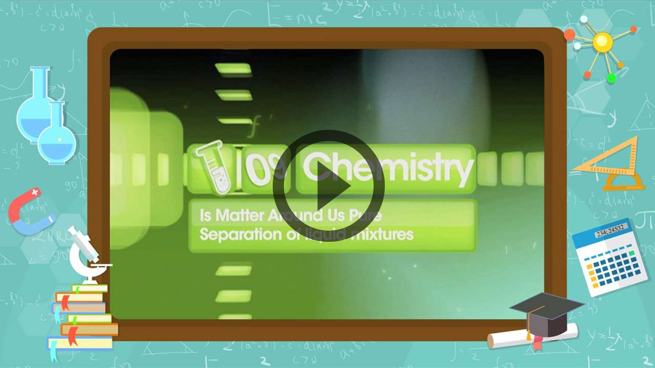 Mixtures and their Separation - Separation of Liquid-Liquid Mixtures - Part 1