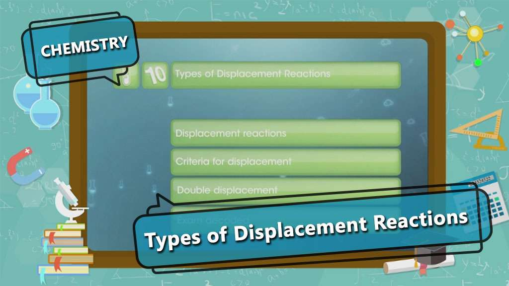 Types of Chemical Reactions - Displacement and Precipitation Reactions