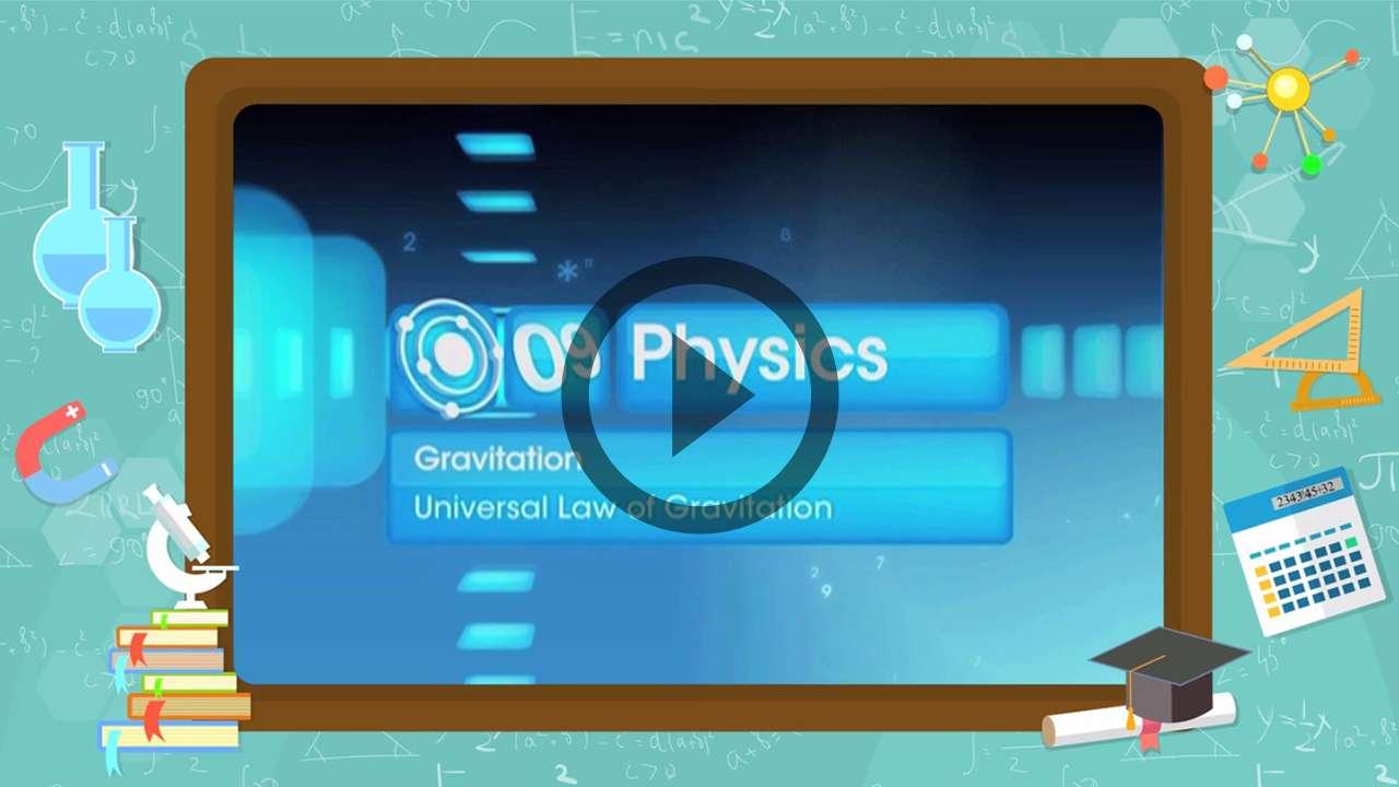 Gravitation - Universal Law of Gravitation